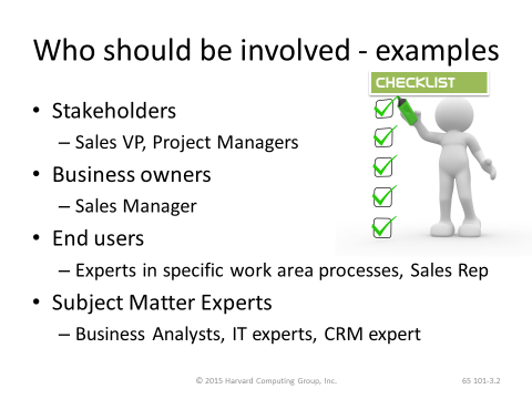 Who should be involved - Stakeholders, Business owners, End users, and Subject Matter Experts